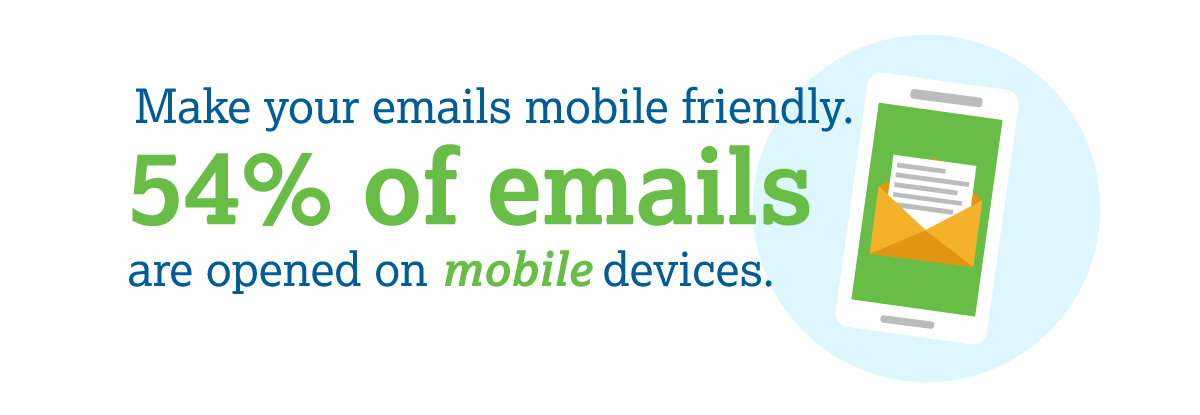 Make your emails mobile friendly.