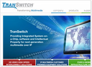 TranSwitch Connects with Customers via Redesigned Web Site